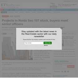 Projects in Noida Sec 107 stuck, buyers meet senior officers