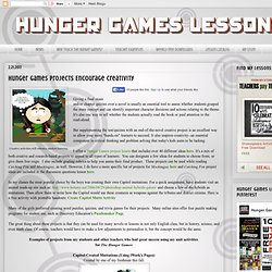 Hunger Games Lessons: Hunger Games Projects Encourage Creativity