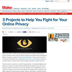 3 Projects to Help You Fight for Your Online Privacy