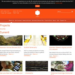 Projects - FACT (Foundation for Art and Creative Technology)