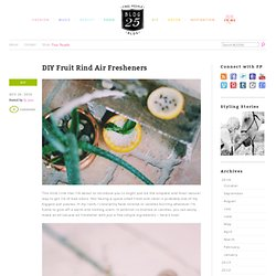 DIY Projects – Fruit Rind Air Fresheners