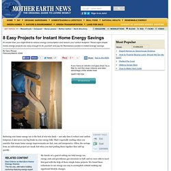 8 Easy Projects for Instant Home Energy Savings - Renewable Energy
