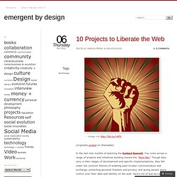 10 Projects to Liberate the Web