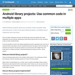 Android library projects: Use common code in multiple apps