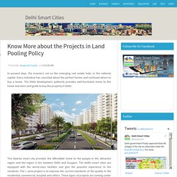 Know More about the Projects in Land Pooling Policy