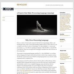 5 Projects that Make Processing Language Amazing!