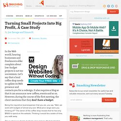 Turning Small Projects Into Big Profit, A Case Study - Smashing Magazine