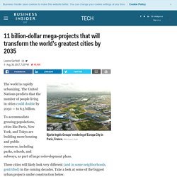 These mega-projects will transform the world's greatest cities by 2030