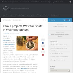 Kerala projects Western Ghats in Wellness tourism