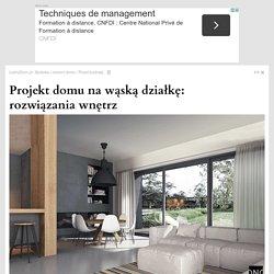 Projekt domu na wąską działkę: rozwiązania wnętrz