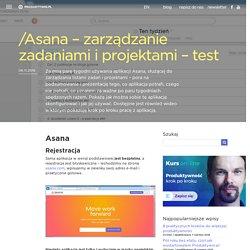 Asana - zarządzanie zadaniami i projektami - test - Produktywni.pl
