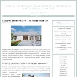 Projekty domów Kraków - zaprojektuj swoje gniazdko