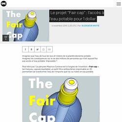 """Le projet """"Fair cap"""" : l'accès à l'eau potable pour 1 dollar"""