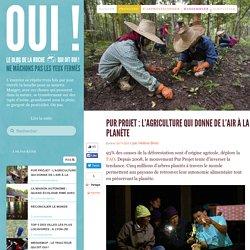 Pur Projet : l'agriculture qui donne de l'air à la planète - Oui ! Le blog de La Ruche qui dit Oui.
