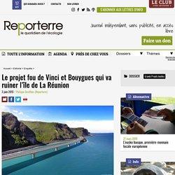 Le projet fou de Vinci et Bouygues qui va ruiner l'île de La Réunion