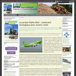Le projet Alpha Bird : carburant écologique pour avions verts