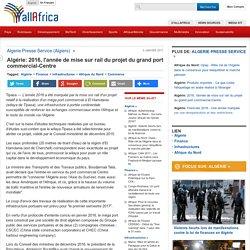 2016, l'année de mise sur rail du projet du grand port commercial-Centre - allAfrica.com