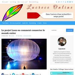 Le projet Loon ou comment connecter le monde entier - Lucrece Online