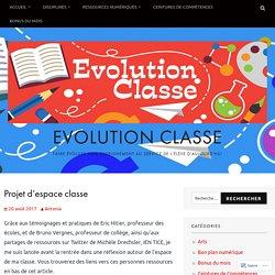 Projet d'espace classe – Evolution Classe