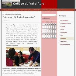 """Projet 5eme : """"Je dessine le moyen-âge"""" - Collège du Val d'Aure"""
