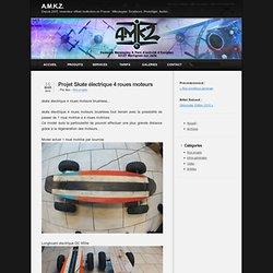 Projet Skate électrique 4 roues moteurs - A.M.K.Z.