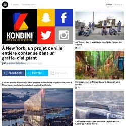 À New York, un projet de ville entière contenue dans un gratte-ciel géant