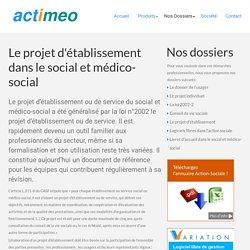 Le projet d'établissement dans le social et médico-social