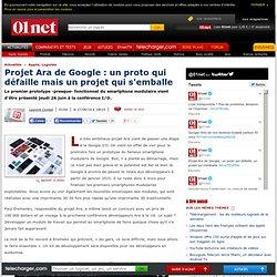 Projet Ara de Google : un proto qui défaille mais un projet qui s'emballe