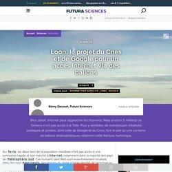 Loon, le projet du Cnes et de Google pour un accès Internet via des ballons
