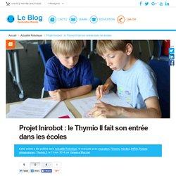 Projet Inirobot : le Thymio II fait son entrée dans les écoles - Génération Robots - Blog