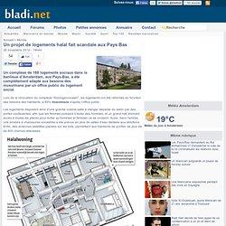Un projet de logements halal fait scandale aux Pays Bas
