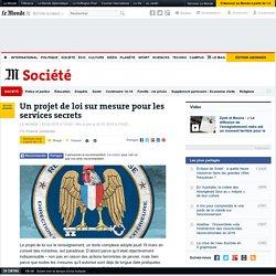 Un projet de loi sur mesure pour les services secrets
