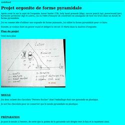 Projet orgonite sous forme pyramidale