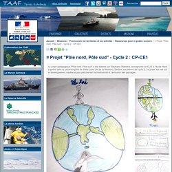 """¤ Projet """"Pôle nord, Pôle sud"""" - Cycle 2: CP-CE1"""