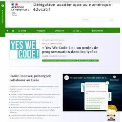 « Yes We Code ! » : un projet de programmation dans les lycées - Délégation académique au numérique éducatif (TNE)