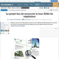 Arts Expositions : Le projet fou de recouvrir la tour Eiffel de végétations