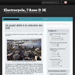 Un projet dédié à la réduction des D3E