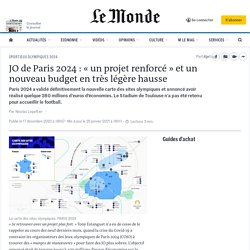 JO de Paris 2024: «un projet renforcé» et un nouveau budget en très légère hausse