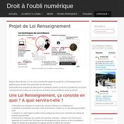Projet de Loi Renseignement - Droit à l'oubli numérique