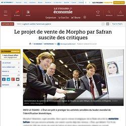 Le projet de vente de Morpho par Safran suscite des critiques