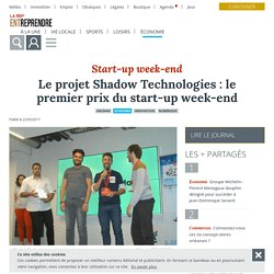 Le projet Shadow Technologies : le premier prix du start-up week-end