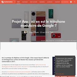 Projet Ara : où en est le téléphone modulaire de Google ? - Tech