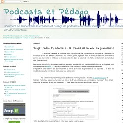 Podcasts et Pédago: Projet radio 6°, séance 4 : le travail de la voix du journaliste