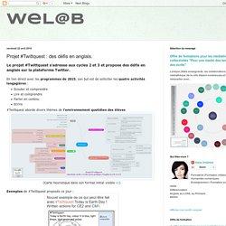 WeL@b: Projet #Twittquest : des défis en anglais.
