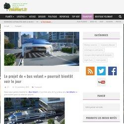 » Le projet de «bus volant» pourrait bientôt voir le jour