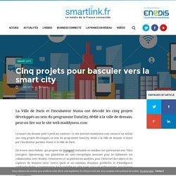 Cinq projets pour basculer vers la smart city