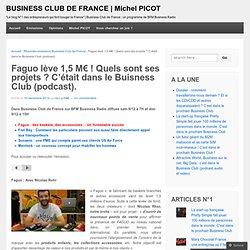 8/ Faguo lève 1,5 M€ ! Quels sont ses projets ? C'était dans le Buisness Club (podcast).