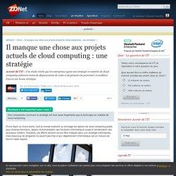 Il manque une chose aux projets actuels de cloud computing : une stratégie - ZDNet