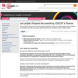 Les projets d'espace de coworking. ESCOT à Tournai