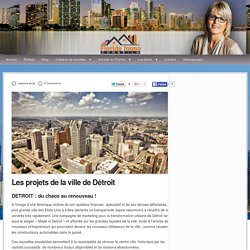 Les projets de la ville de Détroit - Florida Immo Conseils